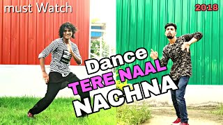 Nawabzaade : TERE NAAL NACHNA Song Dance Video | Badshah Rap Dance Choreography | Dharmesh Raghav