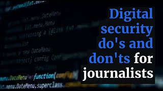 Digital security do's and don'ts for journalists