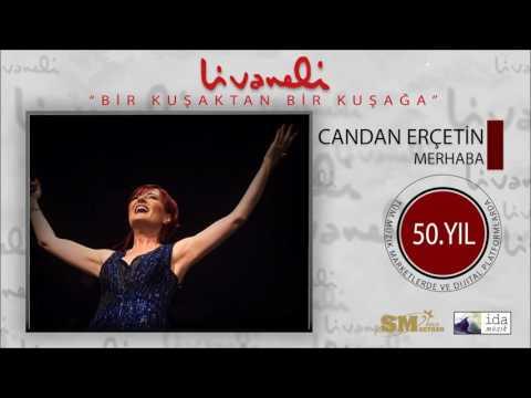 Candan Erçetin - Merhaba (Livaneli 50. Yıl Özel)