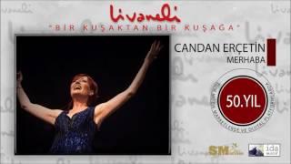 Candan Erçetin - Merhaba (Livaneli 50. Yıl Özel) Resimi
