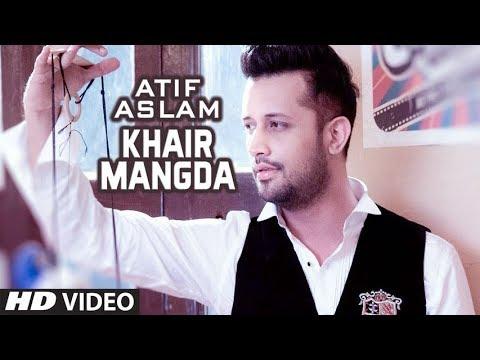 atif-aslam-khair-mangda-720p-hd-|-atif-aslam-best-song