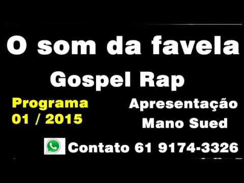 RAP GOSPEL 2015   O SOM DA FAVELA 01