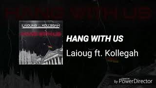 HANG WITH US - Laïoung ft. Kollegah