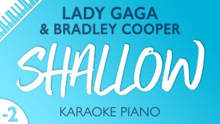 Shallow (Lower Key - Piano Karaoke) Lady Gaga & Bradley Cooper