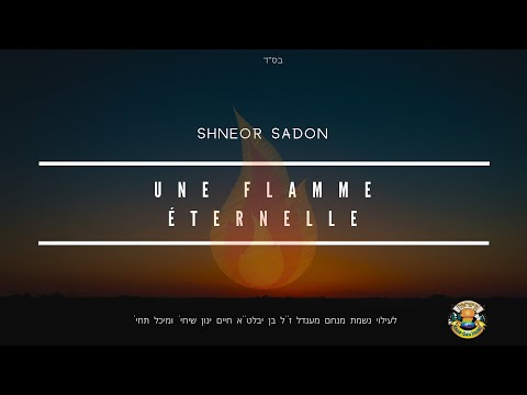 Shneor Sadon - Une Flamme Éternelle   Gan Israël 2019/5779