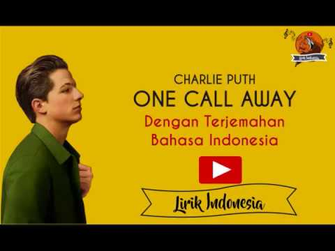 ONE CALL AWAY- CHARLIE PUTH | Lirik Lagu Dengan Terjemahan Bahasa Indonesia