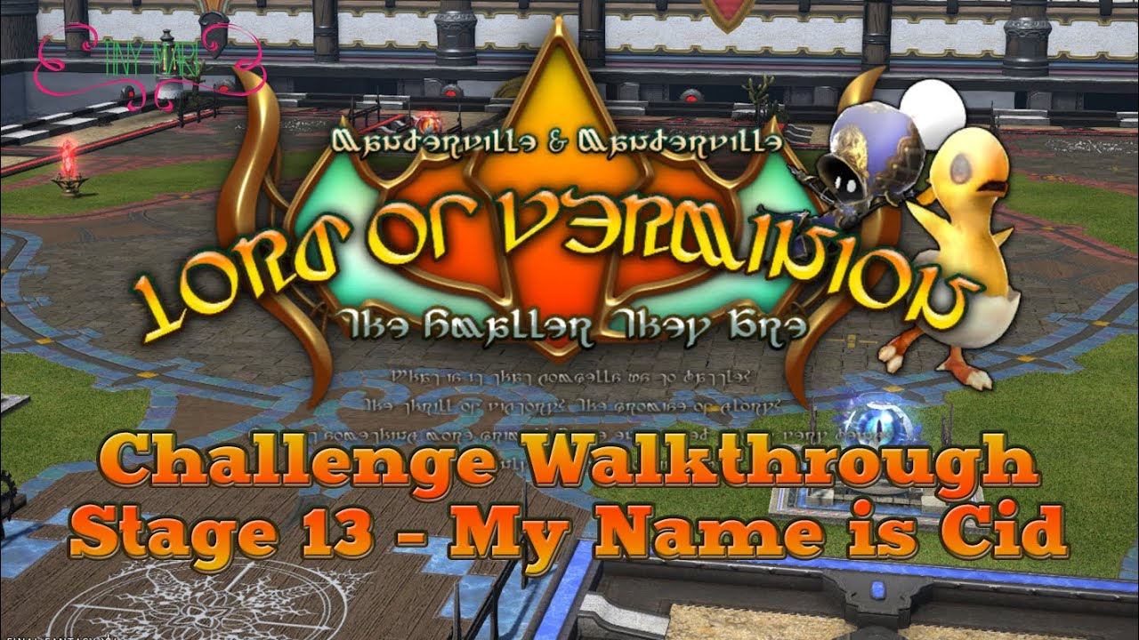 [FFXIV Lord of Verminion Challenge] Stage 13 - My Name is Cid [Guide &  Walkthrough] by Marichella_91