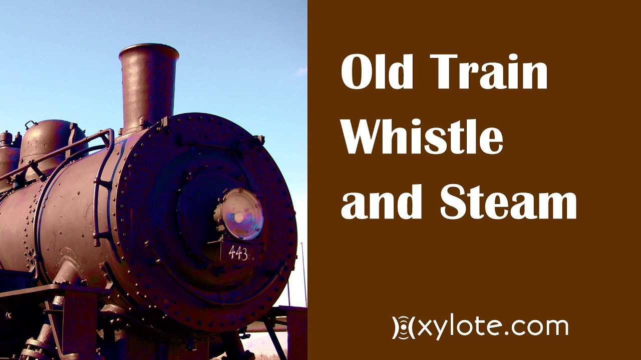 Old Train Whistle Sound Effects, Old Steam Train Sounds ...