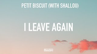 Gambar cover Petit Biscuit - I Leave Again (with Shallou) [Lyrics]