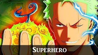 One Piece「 AMV 」- Superhero ᴴᴰ | Zoro Tribute