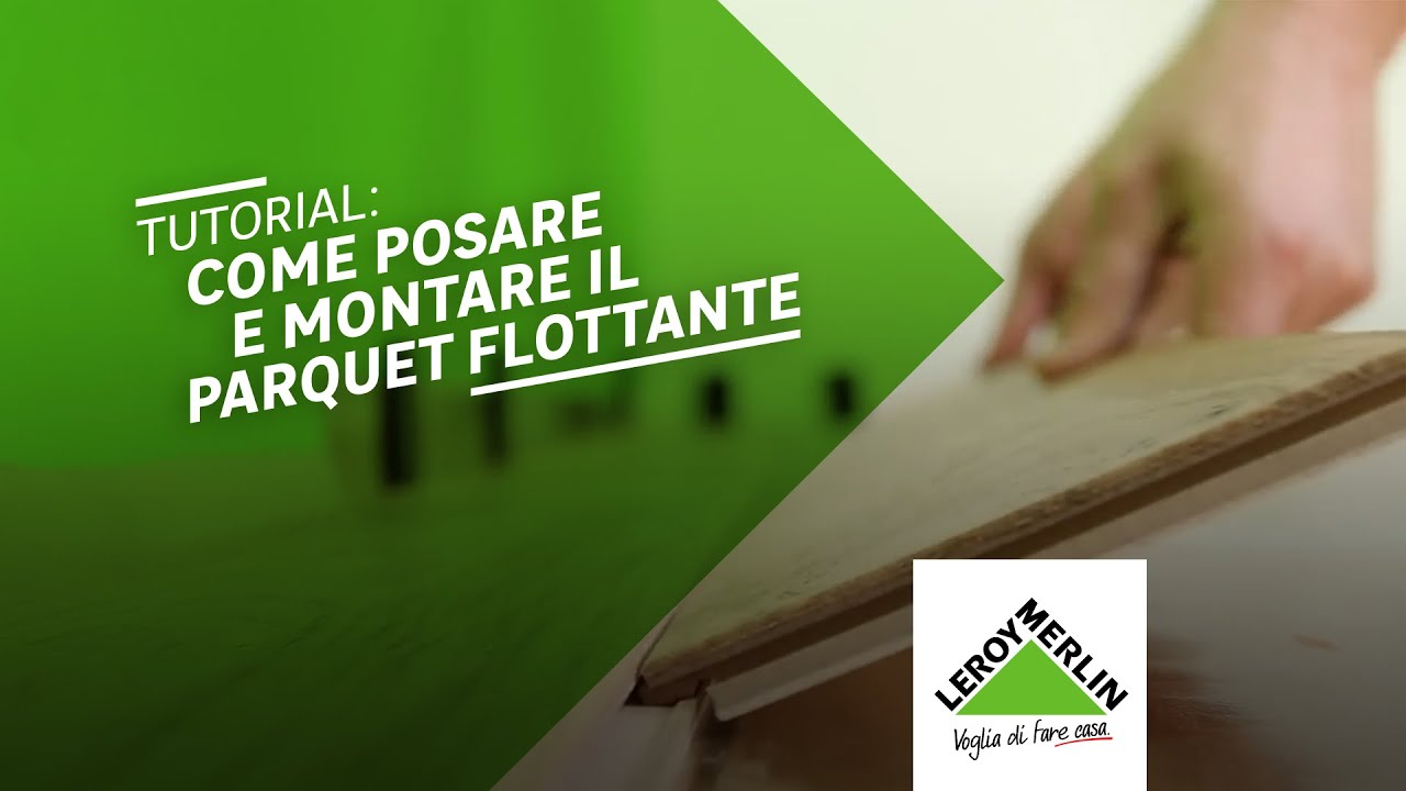 Come Posare Un Parquet Flottante Tutorial Leroy Merlin Youtube
