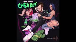 """Blake Banks - """"Cashout"""""""