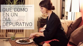 Qué como en un DÍA DEPURATIVO | What I eat in a DETOX DAY