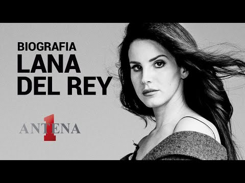 Video - Lana Del Rey - BIOGRAFIA