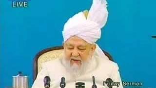 Hadhrat Mirza Tahir Ahmad's Last Friday Sermon 2/5 Ahmadiyya Islam