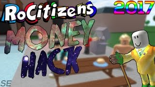 [AMAZING] ROBLOX | RoCitizens UNLIMITED MONEY HACK! (NEW) (2017) (CHEAT ENGINE)