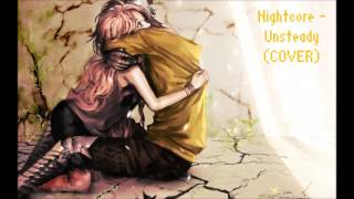 Nightcore - Unsteady (COVER) - Madilyn Bailey