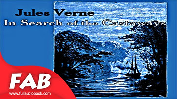 In Search of the Castaways Part 1/2 Full Audiobook by Jules VERNE  by  Nautical & Marine Fiction