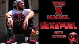 Vans X MARVEL Deadpool Shoe Review