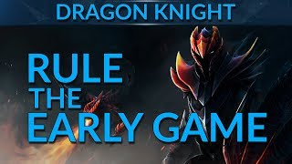 CRUSH the Early Game as Dragon Knight | Dota 2 Guide