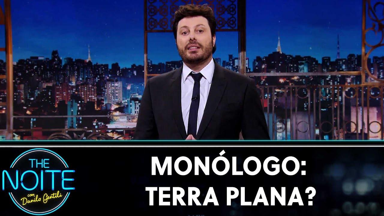 Monólogo: Terra plana?  | The Noite (24/07/19)