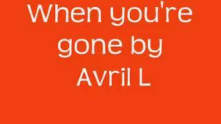 When you're gone by Avril Lavigne lyrics