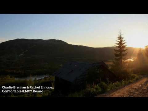 Charlie Brennan & Rachel Enriquez - Comfortable (Braaten & Chrit Leaf Remix)