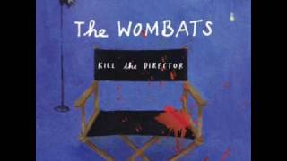 The Wombats- Kill The Director (Lyrics In Description)