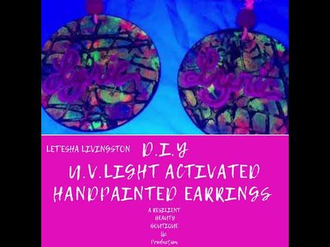 DIY : HANDPAINTED EARRINGS : U.V. LIGHT ACTIVATED