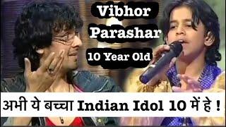 विभोर परासर की गायकी देखकर सोनू निगम भी दंग रह गए थे   Vibhor Parasar Indian Idol 10   Sonu Nigam