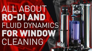ALL ABOUT RO, DI and FLUID DYNAMICS for Window Cleaning