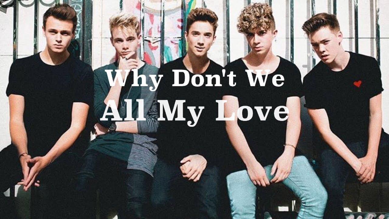 All My Love Lyrics Why Don T We Youtube