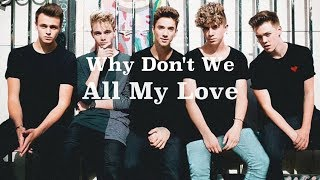 All My Love (lyrics) - Why Don't We