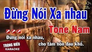 Karaoke Đừng Nói Xa Nhau Tone Nam Nhạc Sống | Trọng Hiếu