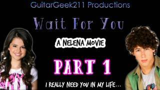 Wait For You // A Nelena Movie [PART 1]