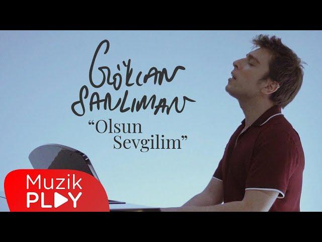 Gökcan Sanlıman - Olsun Sevgilim (Official Video)