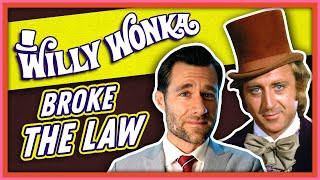 Laws Broken: Willy Wonka & The Chocolate Factory
