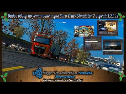 Видео обзор по установке игры Euro Truck Simulator 2  v1.21.1s