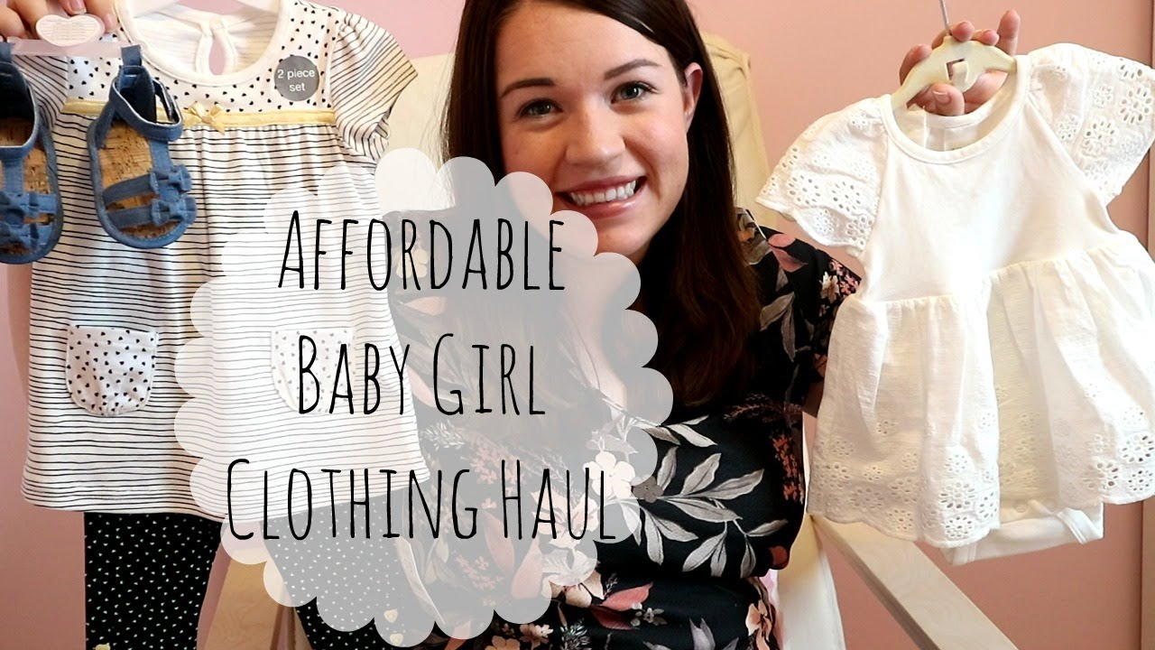 dd1492e7286 Baby Girl Affordable Clothing Haul