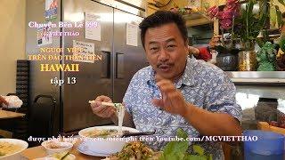 """""""NGƯỜI VIỆT TRÊN ĐẢO THẦN TIÊN- HAWAII"""" Tập 13- MC VIỆT THẢO- CBL(699)- June 12, 2018"""