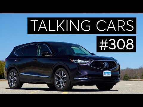 2022 Acura MDX First Impressions; Best Used and New Cars For Teens | Talking Cars #308