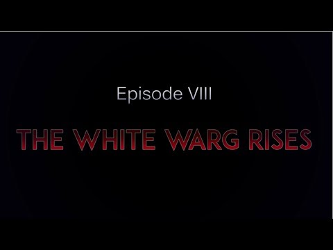 The White Warg Rises (Creeps in GV)