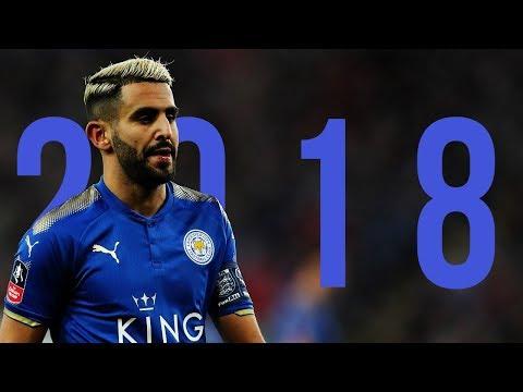Riyad Mahrez • Algerian Prince • 2017/18