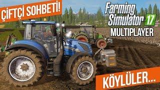 Farming Simulator 17 Multiplayer - ÇİFTÇİ SOHBETİ! 6. Bölüm