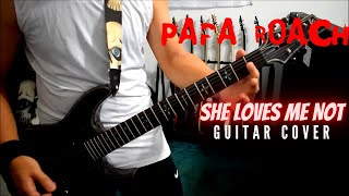 Papa Roach - She Loves Me Not (Guitar Cover)