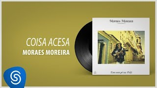 Baixar Moraes Moreira - Coisa Acesa (