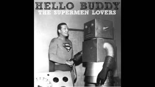 The Supermen Lovers - Hello Buddy!