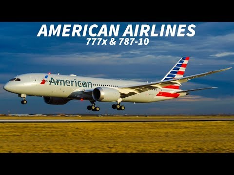 AMERICAN AIRLINES Rule out ORDER for 777x and 787-10