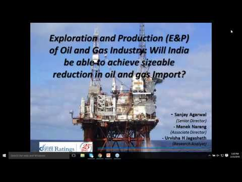 CARE Ratings Webinar on Exploration and Production of Oil and Gas - 23-2-2018