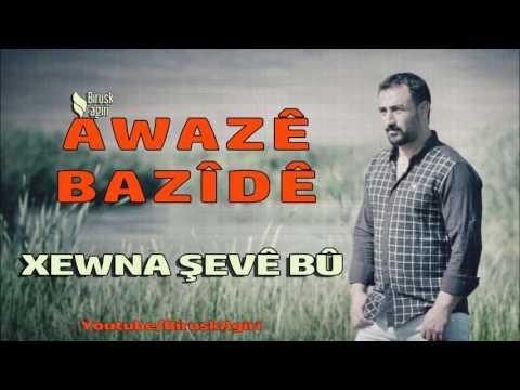 Awaze Bazide - Xewna Şevebu
